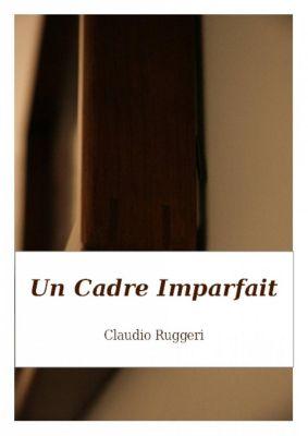 Un Cadre Imparfait, Claudio Ruggeri