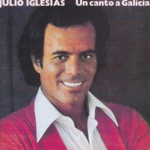 Un Canto A Galicia, Julio Iglesias