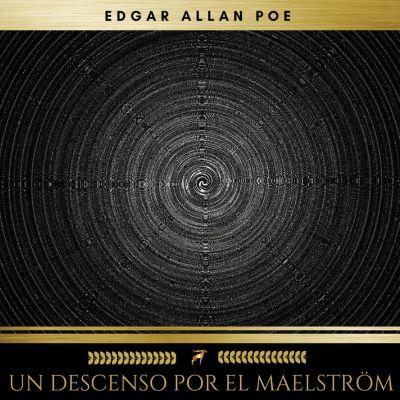 Un Descenso por el Maelström, Edgar Allan Poe