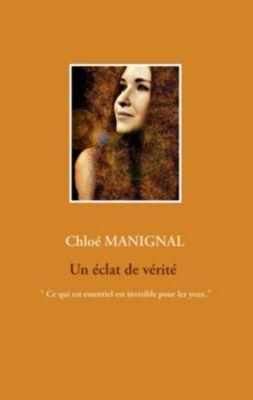 Un éclat de vérité, Chloé Manignal