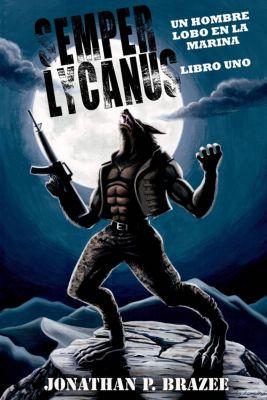 Un Hombre Lobo en la Marina, Jonathan P. Brazee