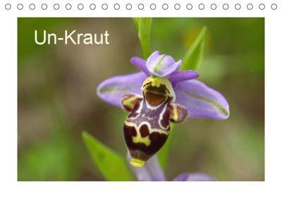 Un-Kraut (Tischkalender 2019 DIN A5 quer), Wolfgang Bernard / Varphoto