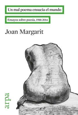 Un mal poema ensucia el mundo, Joan Margarit