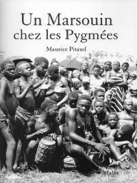 Un Marsouin chez les pygmées, Maurice Pitaud
