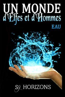 Un monde d'Elfes et d'Hommes 3. EAU, Sg Horizons