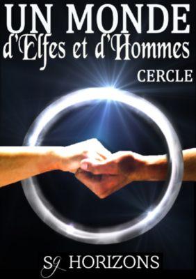 Un monde d'Elfes et d'Hommes 6. CERCLE, Sg Horizons
