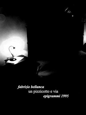 Un pizzicotto e via (epigrammi 1995), Fabrizio Bellanca