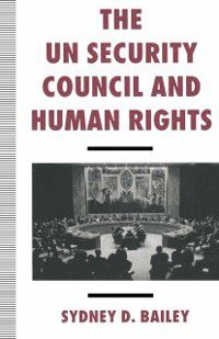 UN Security Council and Human Rights, Sydney Bailey