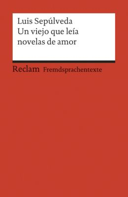 Un viejo que leía novelas de amor - Luis Sepúlveda  