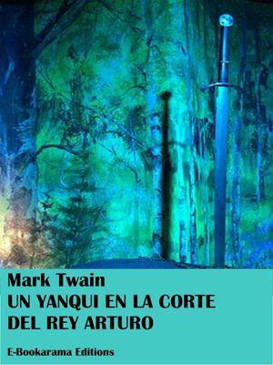 Un yanqui en la corte del rey Arturo, Mark Twain