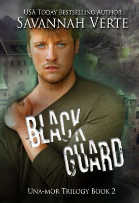 Una-Mor: Black Guard (Una-Mor, #2), Savannah Verte