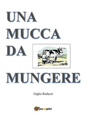 Una mucca da mungere, Giglio Reduzzi