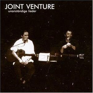 Unanständige Lieder, Joint Venture