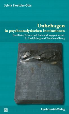 Unbehagen in psychoanalytischen Institutionen - Sylvia Zwettler-Otte |