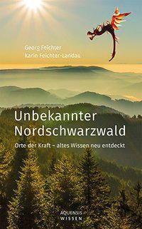 Unbekannter Nordschwarzwald, Georg Feichter, Karin Feichter-Landau