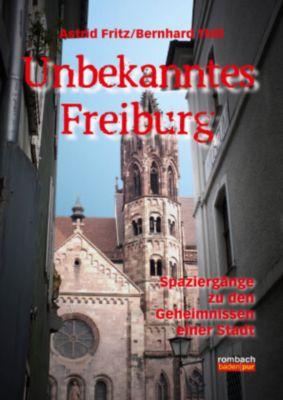 Unbekanntes Freiburg, Astrid Fritz, Bernhard Thill