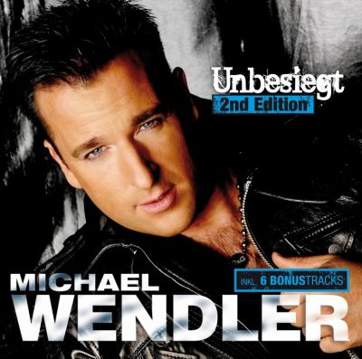 Unbesiegt - 2nd Edition, Michael Wendler