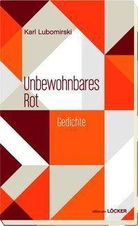 Unbewohnbares Rot - Karl Lubomirski |