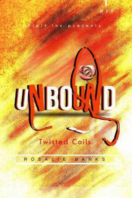 Unbound: Unbound #11 : Twisted Coils, Rosalie Banks