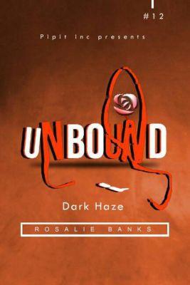 Unbound: Unbound #12: Dark Daze, Rosalie Banks