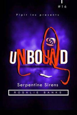 Unbound: Unbound #16: Serpentine Sirens, Rosalie Banks