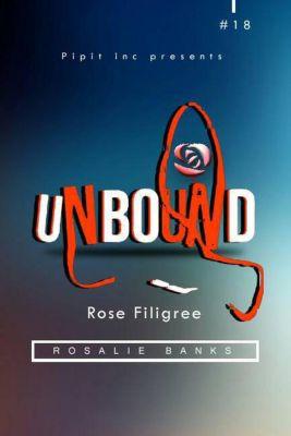 Unbound: Unbound #18: Rose Filigree, Rosalie Banks