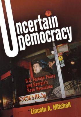 Uncertain Democracy, Lincoln A. Mitchell