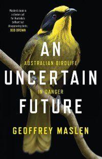 Uncertain Future, Geoffrey Maslen