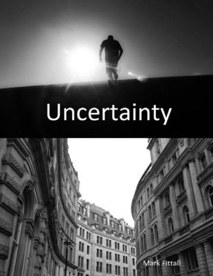 Uncertainty, Mark Fittall