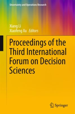 Uncertainty and Operations Research: Proceedings of the Third International Forum on Decision Sciences