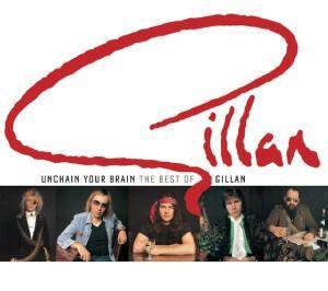 Unchain You Brain: The Best Of ..., Gillan