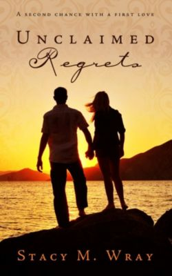 Unclaimed Regrets, Stacy M. Wray