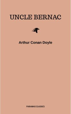 Uncle Bernac, Arthur Conan Doyle
