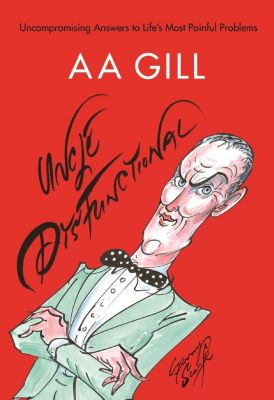 Uncle Dysfunctional, AA Gill