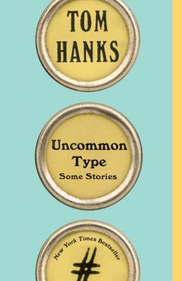 Uncommon Type, Tom Hanks