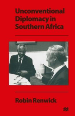 Unconventional Diplomacy in Southern Africa, Robin Renwick