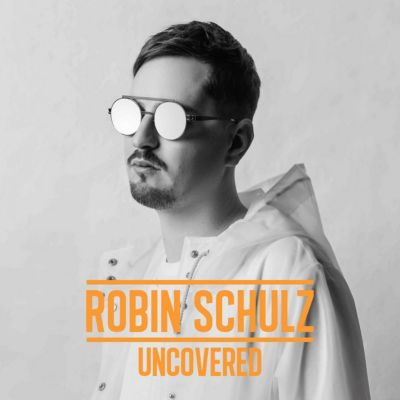 Uncovered, Robin Schulz