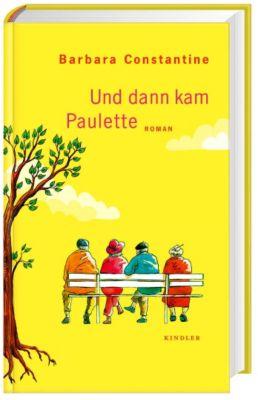 Und dann kam Paulette, Barbara Constantine