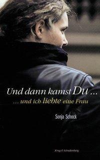 Und dann kamst du  . . ., Sonja Schock