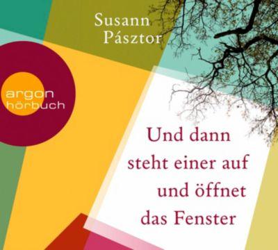 Und dann steht einer auf und öffnet das Fenster, 6 Audio-CDs, Susann Pásztor