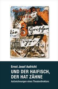 Und der Haifisch, der hat Zähne ..., Ernst J. Aufricht