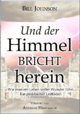 Und der Himmel bricht herein, Bill Johnson