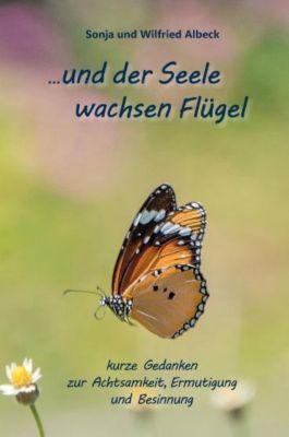 ...und der Seele wachsen Flügel, Wilfried Albeck