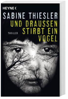 Und draußen stirbt ein Vogel, Sabine Thiesler