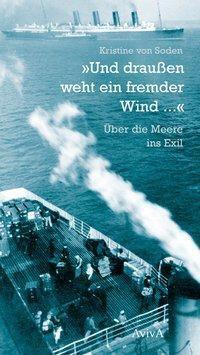 Und draussen weht ein fremder Wind ..., Kristine von Soden
