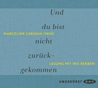 Und du bist nicht zurückgekommen, 2 Audio-CDs, Marceline Loridan-Ivens