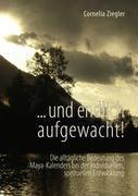 ...und endlich aufgewacht!, Cornelia Ziegler
