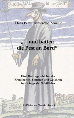 ... und hatten die Pest an Bord, Hans Peter Richter-Von Arnauld