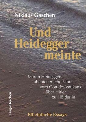 Und Heidegger meinte, Niklaus Gaschen