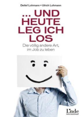 ... und heute leg ich los, Detlef Lohmann, Ulrich Lohmann